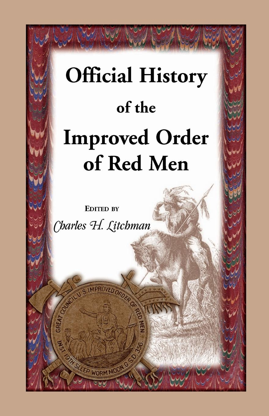 Charles H. Litchman Official History of the Improved Order of Red Men. Compiled Under Authority from the Great Council of the United States by Past Great Incohonees Georg ch kwok gold top and handmade printing gentleman red bottom luxury men shoes party and wedding loafers men s dress flats