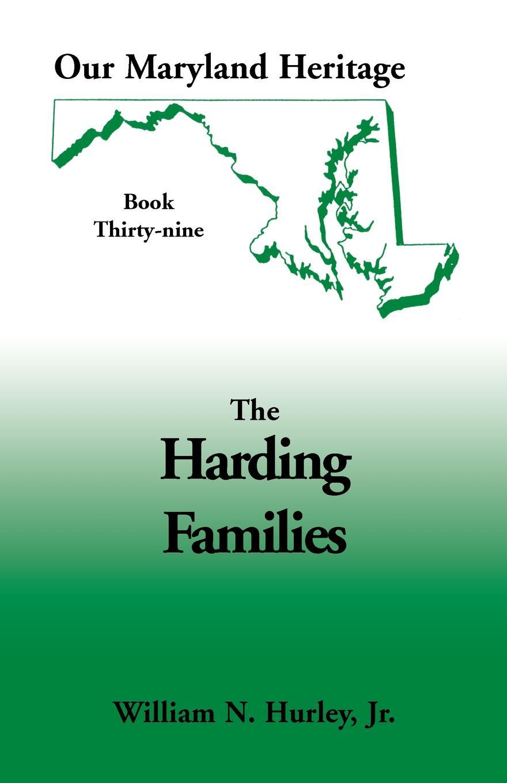 лучшая цена W. N. Hurley, Jr. William Neal Hurley Our Maryland Heritage, Book 39. The Harding Families