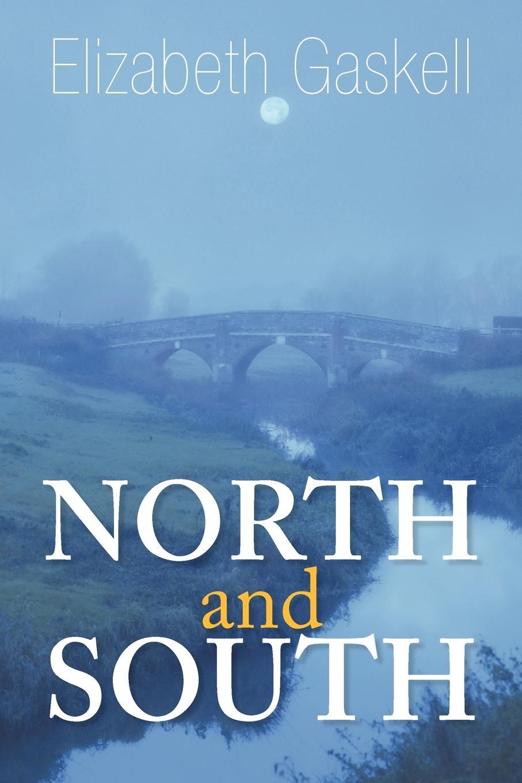 Elizabeth Gaskell North and South elizabeth cleghorn gaskell north and south isbn 978 5 521 06098 6