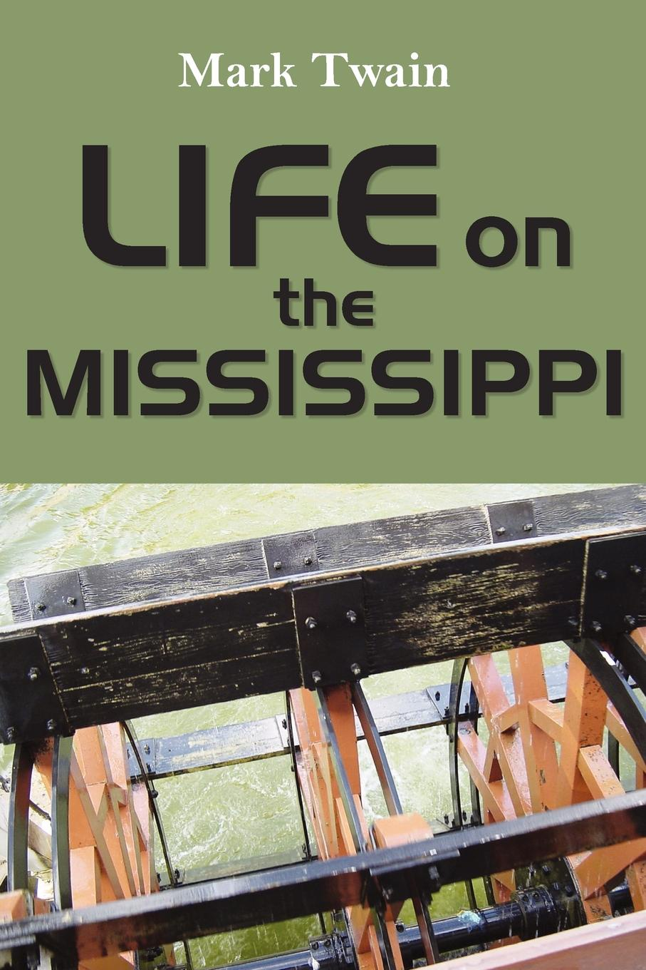 Mark Twain Life on the Mississippi марк твен life on the mississippi