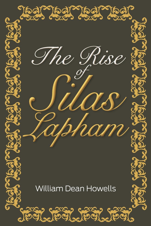 William Dean Howells The Rise of Silas Lapham