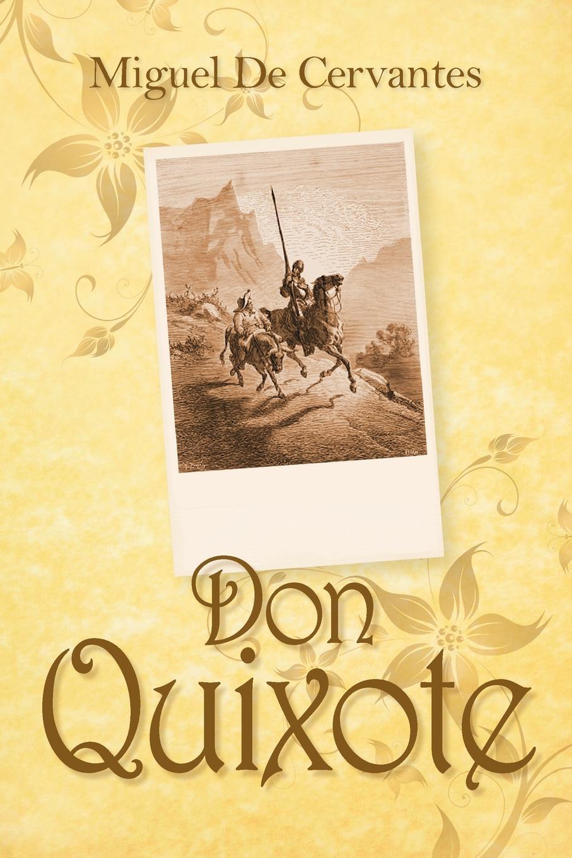 Miguel de Cervantes Saavedra Don Quixote saavedra miguel cervantes den sindrige adelsmand don quixote af mancha s levnet og bedrifter