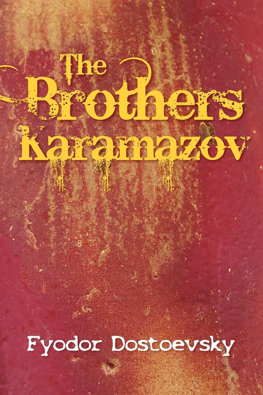 Фото - Fyodor Mikhailovich Dostoevsky, Constance Garnett The Brothers Karamazov cengage learning gale a study guide for fedor mikhailovich dostoevsky s the brothers karamazov