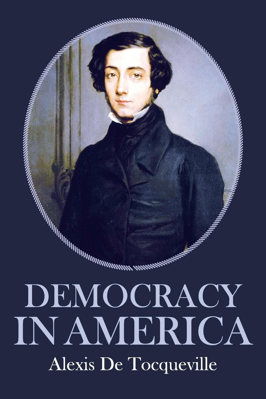 Alexis De Tocqueville Democracy in America alexis de tocqueville nouvelle correspondance entierement inedite de alexis de tocqueville