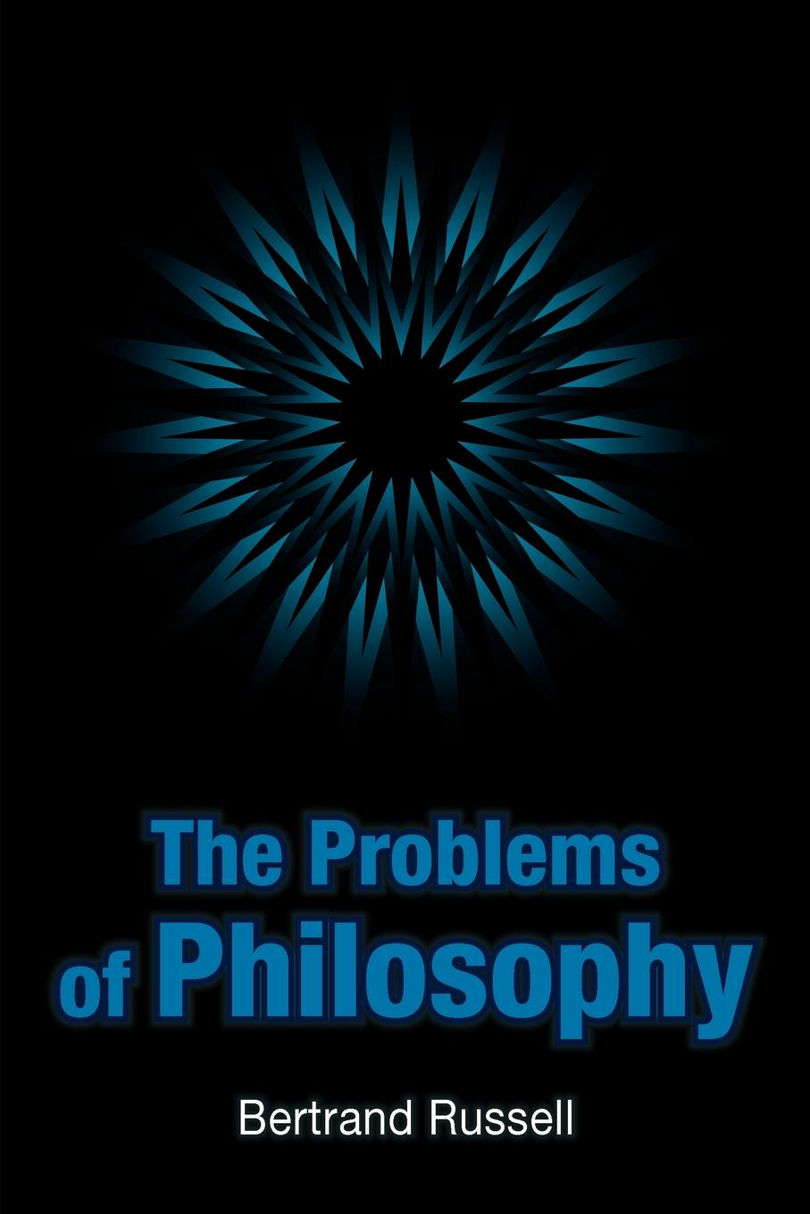 Bertrand Russell The Problems of Philosophy russell bertrand the problems of philosophy
