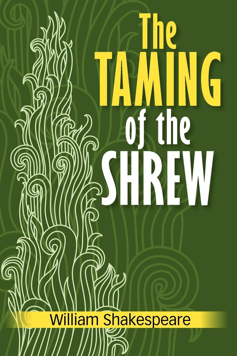 William Shakespeare The Taming of the Shrew уильям шекспир the taming of the shrew