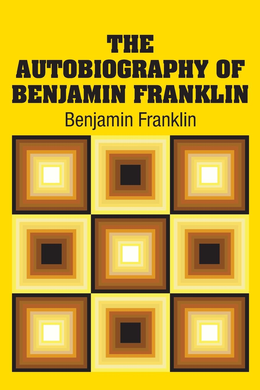 Benjamin Franklin The Autobiography of