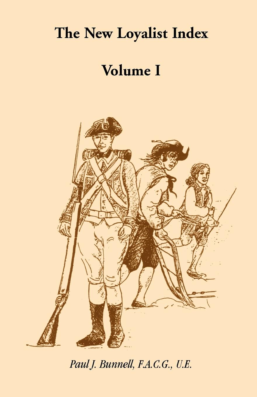 Paul J. Bunnell The New Loyalist Index, Volume I