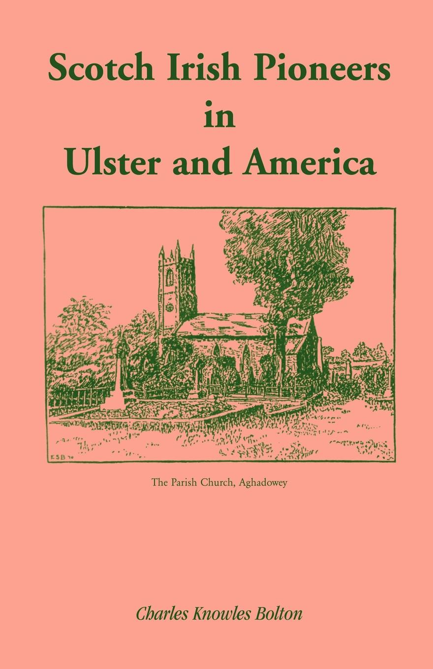 Charles Knowles Bolton Scotch Irish Pioneers in Ulster and America carolin wufka akquisitionscontrolling