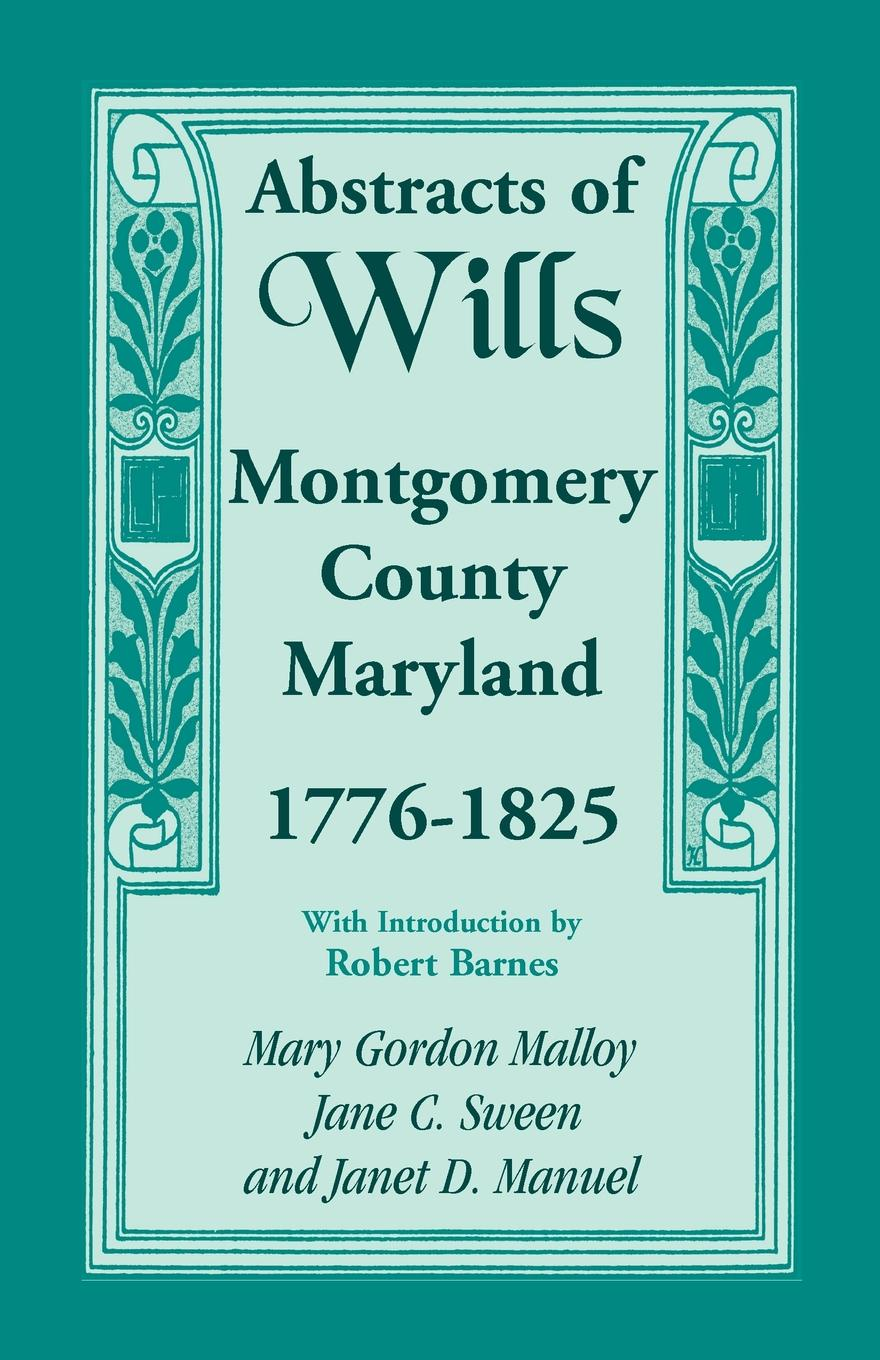 Mary Gordon Malloy, Jane Sween, Janet D. Manuel Abstracts of Wills, Montgomery County, Maryland, 1776-1825 ароматизатор tpa mary jane