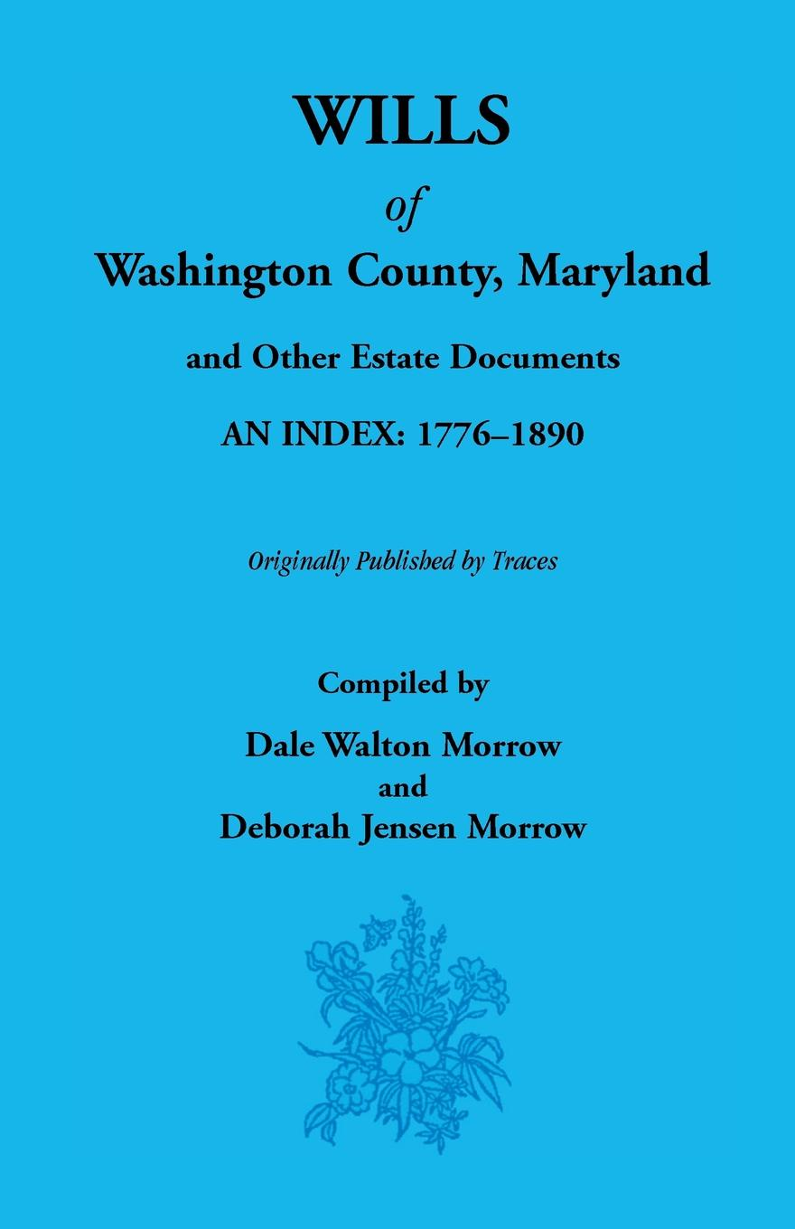 Dale Morrow, Deborah Jensen Morrow Wills of Washington County, 1776-1890 недорго, оригинальная цена