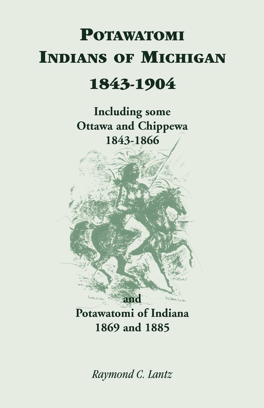 Raymond C. Lantz Potawatomi Indians of Michigan, 1843-1904, Including Some Ottawa and Chippewa, 1843-1866, and Potawatomi of Indiana, 1869 and 1885 indiana dept of public instruction some results of eight years of vocatinal training in indiana