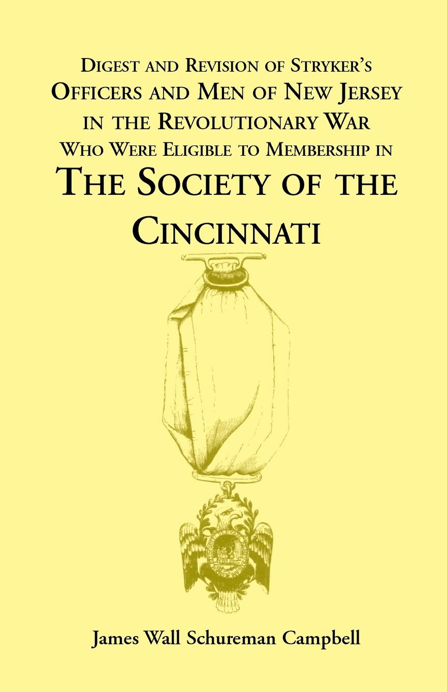 James W. Campbell Digest and Revision of Stryker's Officers and Men of New Jersey in the Revolutionary War Who Were Eligible to Membership in the Society of the Cincinn недорго, оригинальная цена