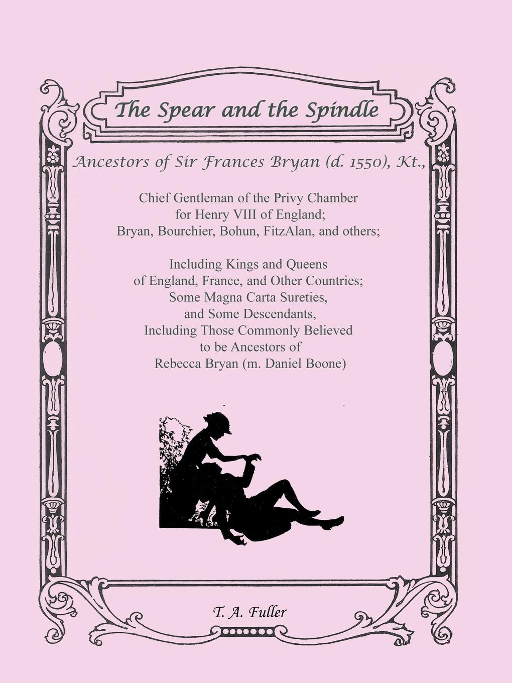 T. A. Fuller, T. Anna Leese The Spear and the Spindle kings and queens