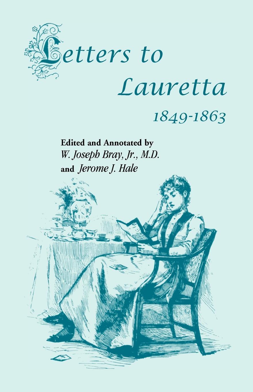 Jerome J. Hale, Joseph Bray Jr Letters to Lauretta цены онлайн