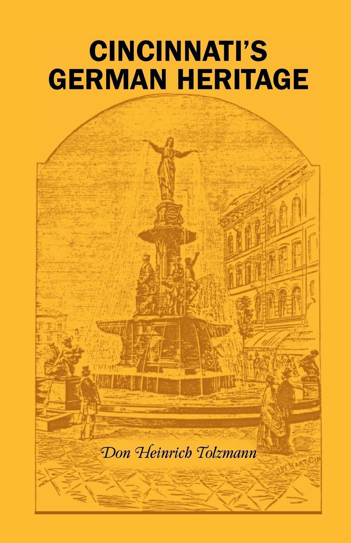 Don Heinrich Tolzmann Cincinnati's German Heritage
