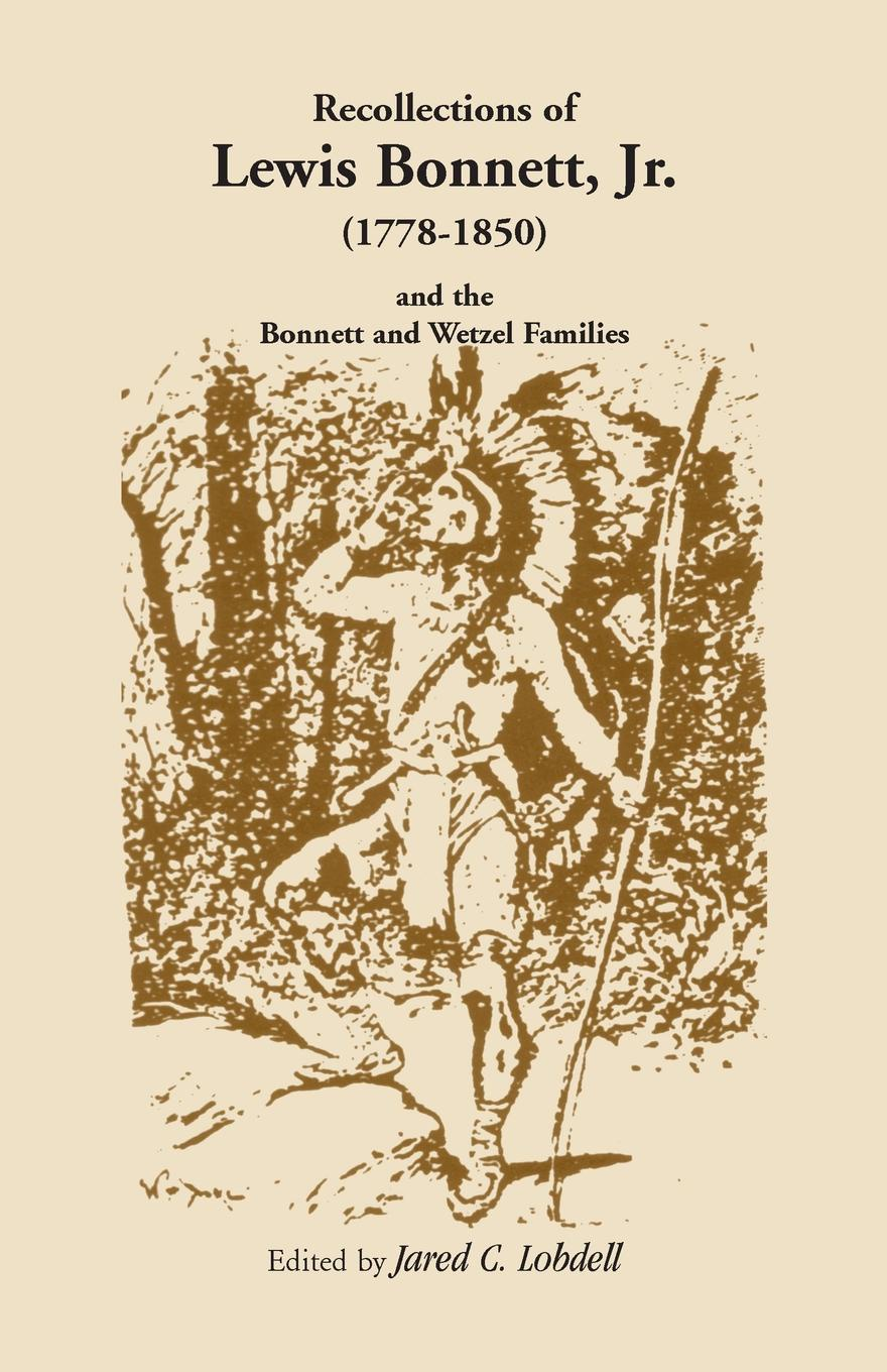 лучшая цена Jared C. Lobdell Recollections of Lewis Bonnett, Jr. (1778-1850) and the Bonnett and Wetzel Families