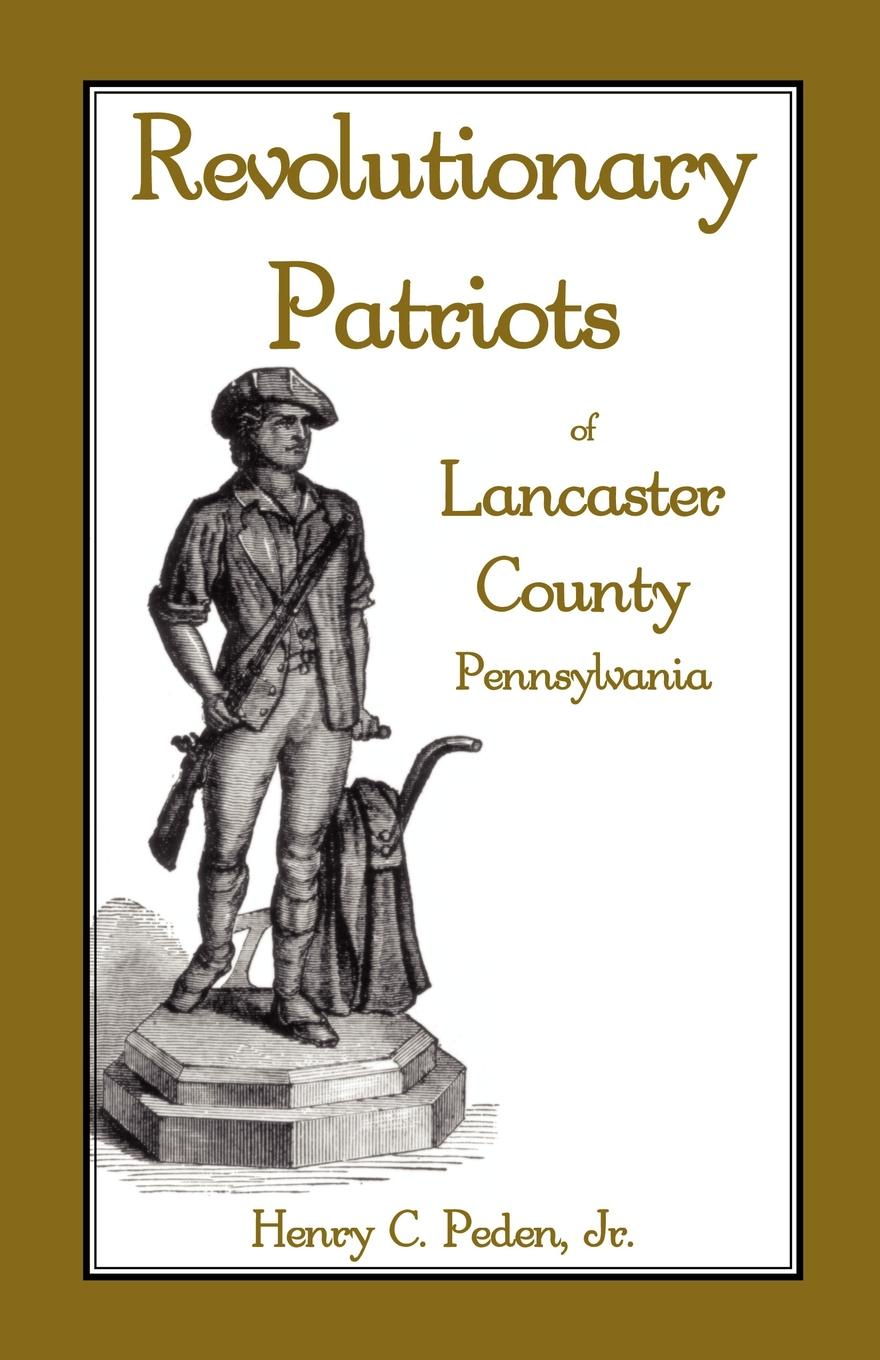 Henry C. Peden Jr Revolutionary Patriots of Lancaster County, Pennsylvania