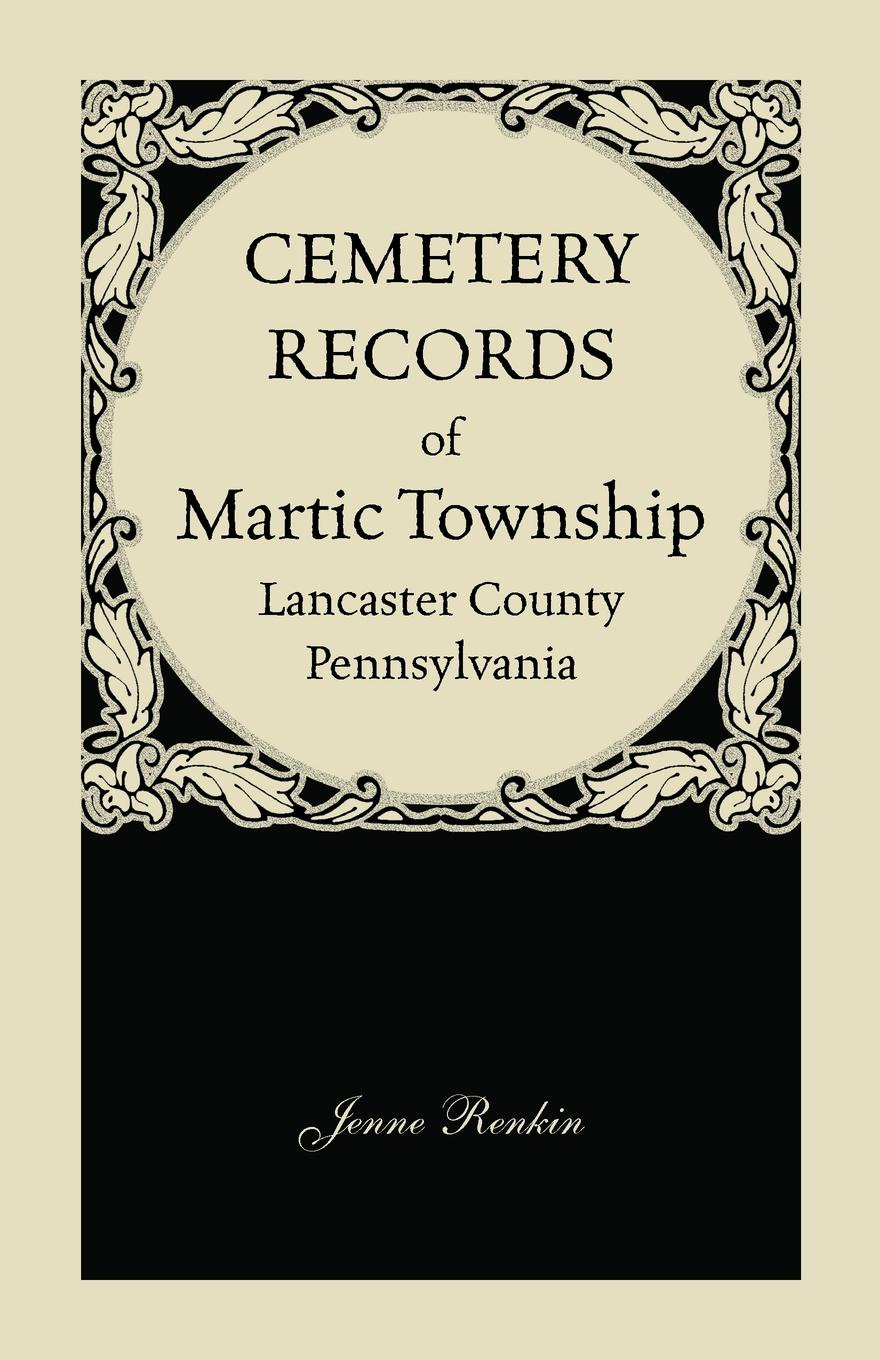 Jenne Renkin Cemetery Records of Martic Township, Lancaster County, Pennsylvania свитшот print bar meth city