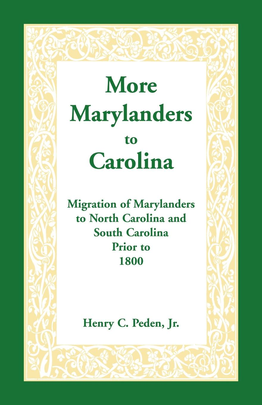 Henry C. Peden Jr More Marylanders to Carolina. Migration of Marylanders to North Carolina and South Carolina Prior to 1800 north carolina dept of conservation and development the new north carolina in the advancing south