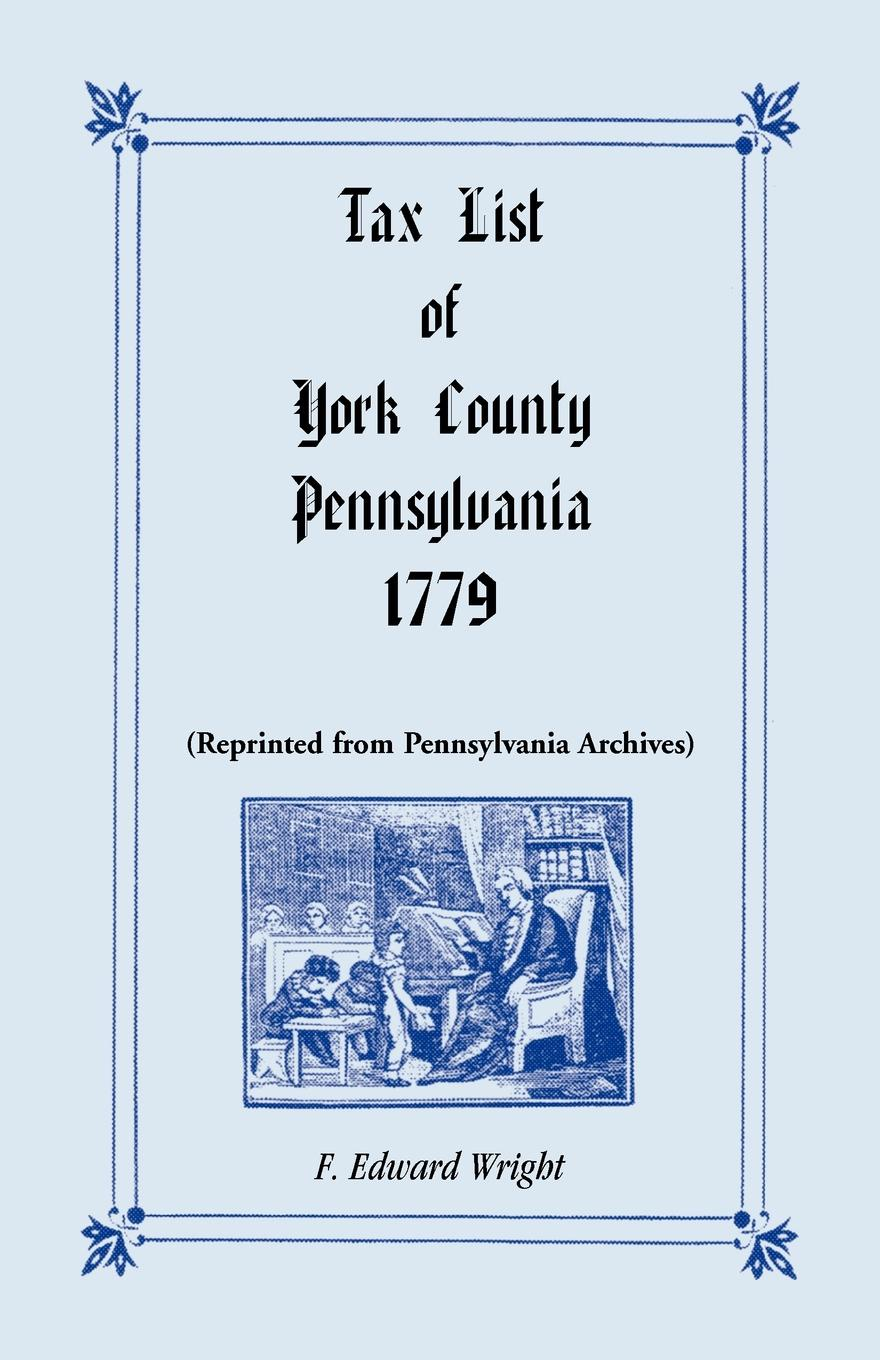 F. Edward Wright Tax List of York County, Pennsylvania 1779