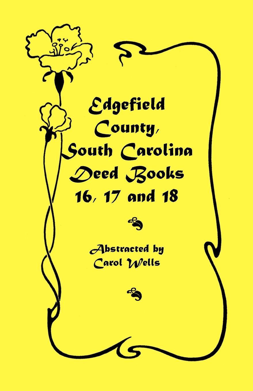Carol Wells Edgefield County, South Carolina. Deed Books 16, 17, 18 стоимость