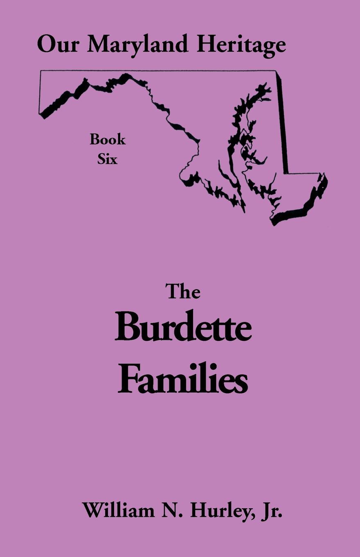 лучшая цена Jr. William Neal Hurley Our Maryland Heritage, Book 6. The Burdette Families