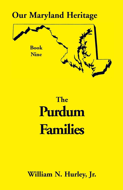 лучшая цена W. N. Hurley, Jr. William Neal Hurley Our Maryland Heritage, Book 9. Purdum Families