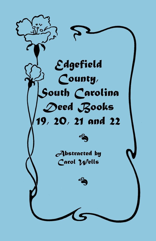 Carol Wells Edgefield County, South Carolina. Deed Books 19, 20, 21, & 22 стоимость