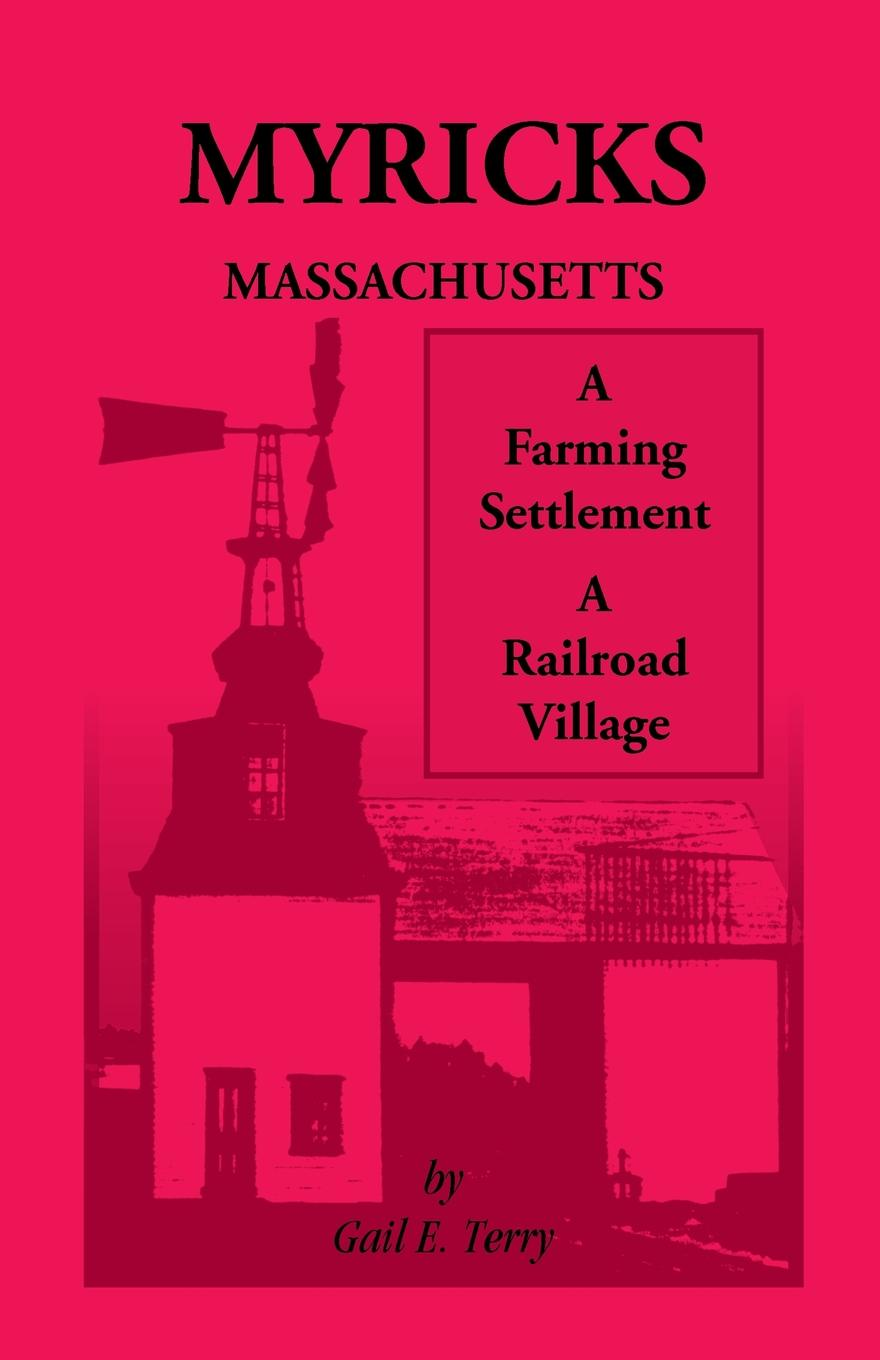 Gail E. Terry Myricks, Massachusetts. A Farming Settlement, A Railroad Village r edward gosnell compiled from the year book of british columbia and manual of provincial information to which is added a chapter containing much special information yukon and northern territory generally