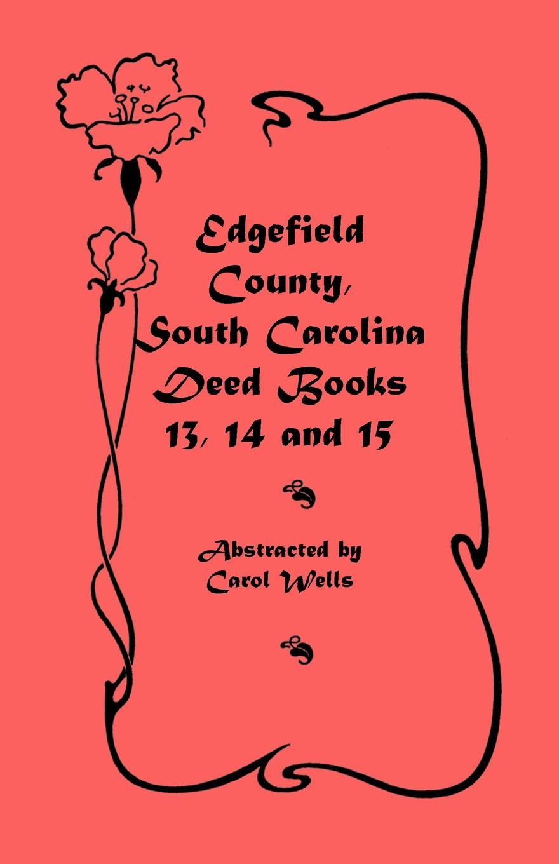 Carol Wells Edgefield County, South Carolina. Deed Books 13, 14, 15 стоимость