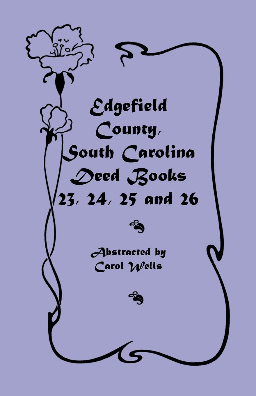 Carol Wells Edgefield County, South Carolina. Deed Books 23, 24, 25, 26 стоимость