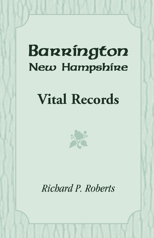 Richard P. Roberts Barrington, New Hampshire, Vital Records