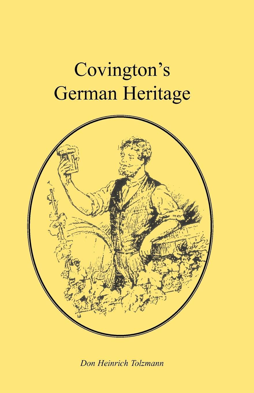 Don Heinrich Tolzmann Covington's German Heritage цены онлайн