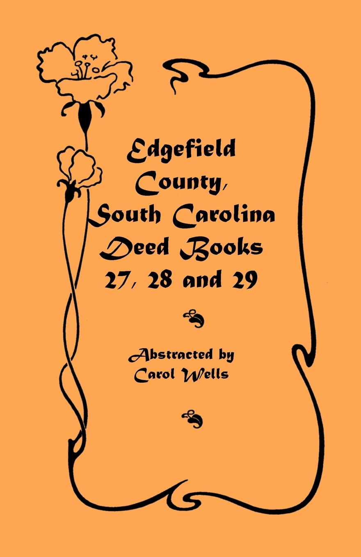 Carol Wells Edgefield County, South Carolina. Deed Books 27, 28 and 29 стоимость