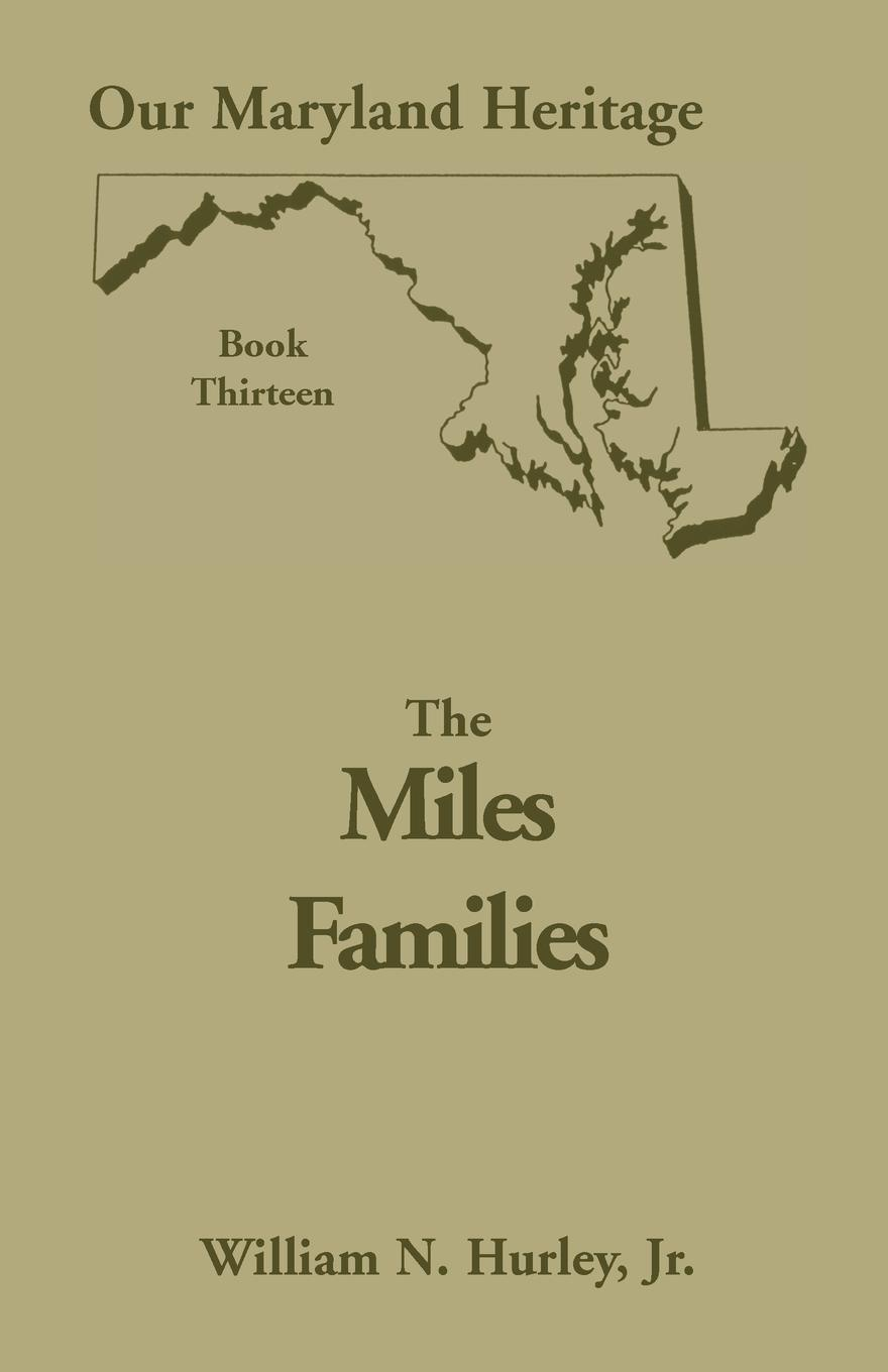 лучшая цена W. N. Hurley, Jr. William Neal Hurley Our Maryland Heritage, Book 13. The Miles Family