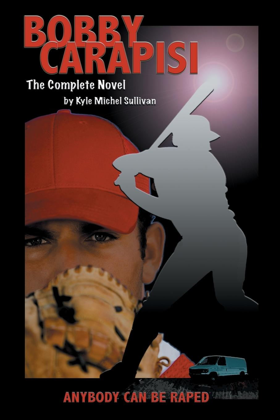 Kyle Michel Sullivan Bobby Carapisi. The Complete Novel eric newby what the traveller saw