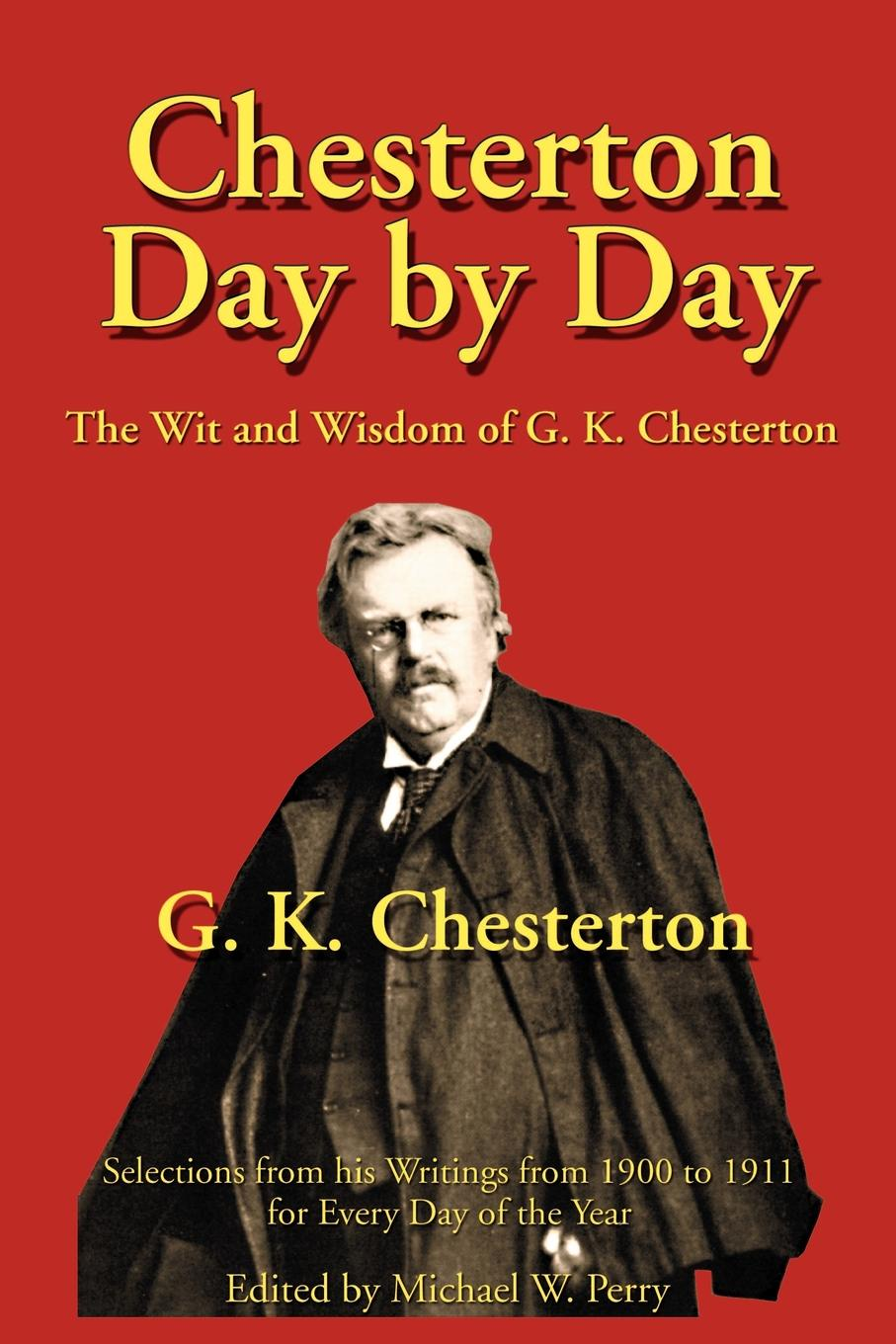 G. K. Chesterton Chesterton Day by Day. The Wit and Wisdom of G. K. Chesterton недорого