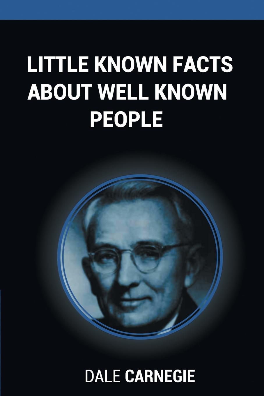 лучшая цена Dale Carnegie Little Known Facts About Well Known People