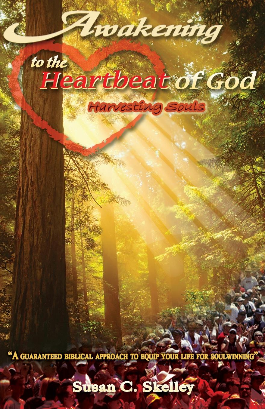 Susan C Skelley Awakening to the Heartbeat of God