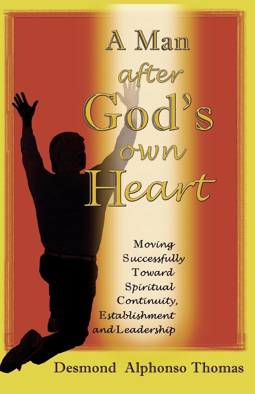 Desmond A. Thomas A Man After God's Own Heart недорго, оригинальная цена