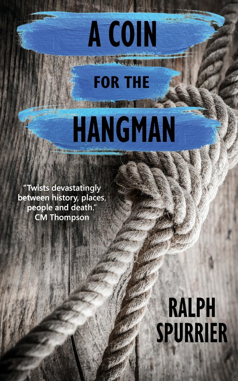 Ralph Spurrier A Coin for the Hangman hangman s chair fra