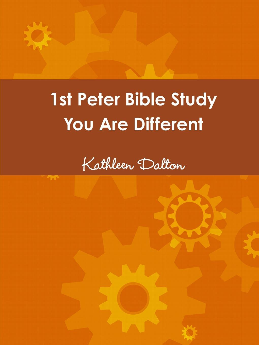 Kathleen Dalton 1st Peter Bible Study You Are Different same issue different presentations