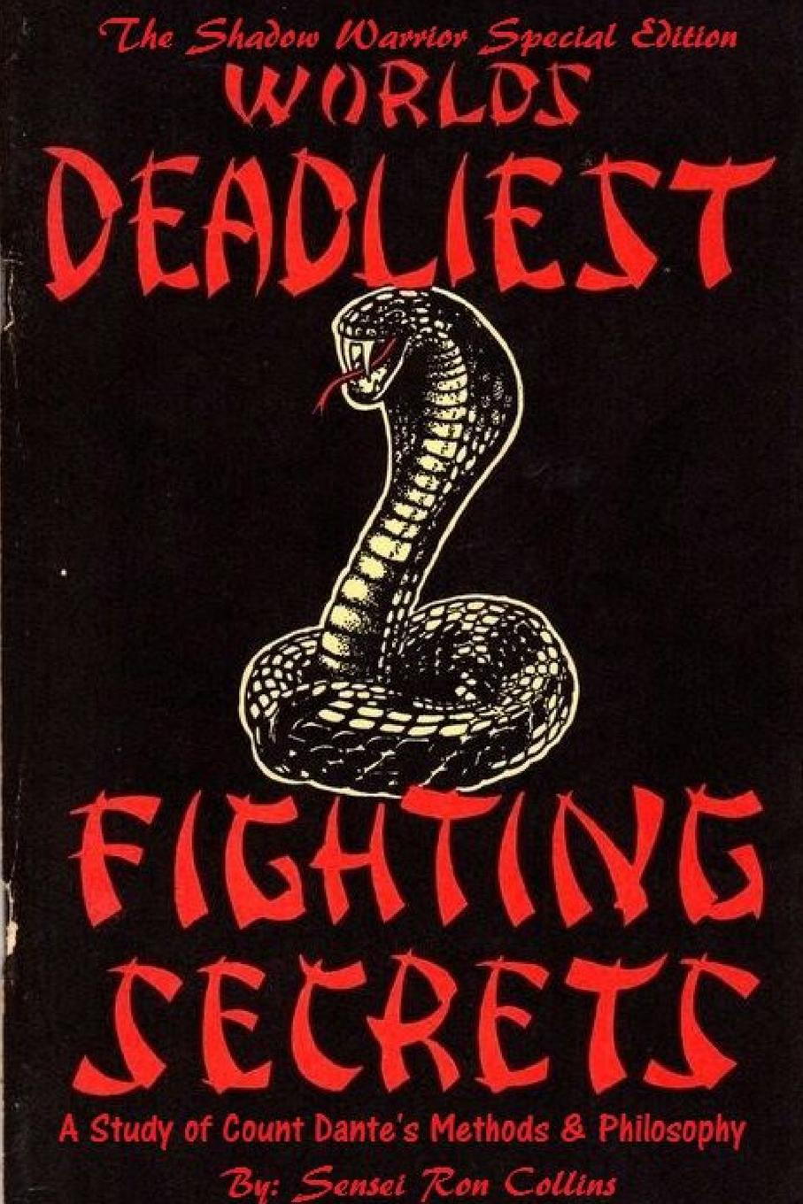 Ron Collins Special Shadow Warrior Edition Worlds Deadliest Fighting Secrets. A Study of Count Dante's Methods & Philosophy john evans in the shadow of cotton