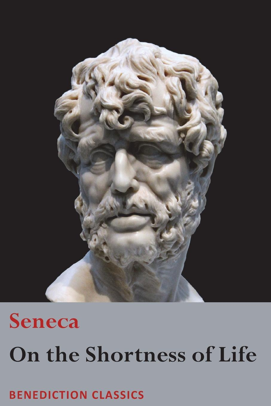 Seneca On the Shortness of Life seneca richard gummere letters from a stoic epistulae morales ad lucilium
