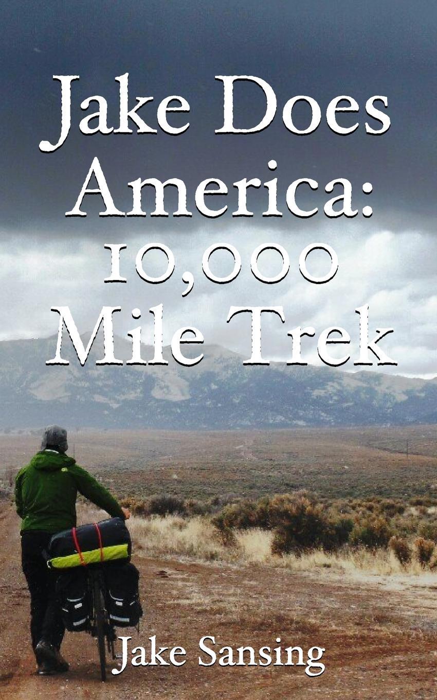 Jake Sansing Jake Does America. 10,000 Mile Trek