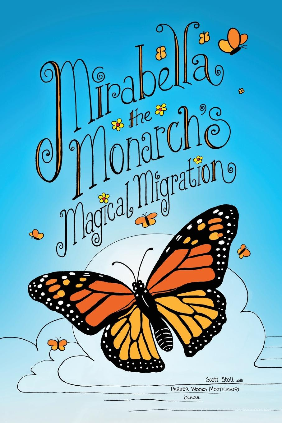Scott Stoll Mirabella the Monarch's Magical Migration