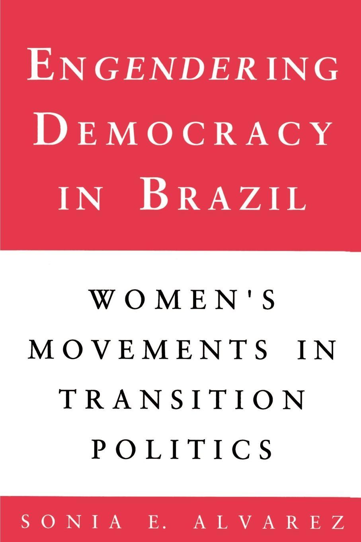 Sonia E. Alvarez Engendering Democracy in Brazil. Women's Movements in Transition Politics novelty round neck brazil flag print asymmetrical dress for women
