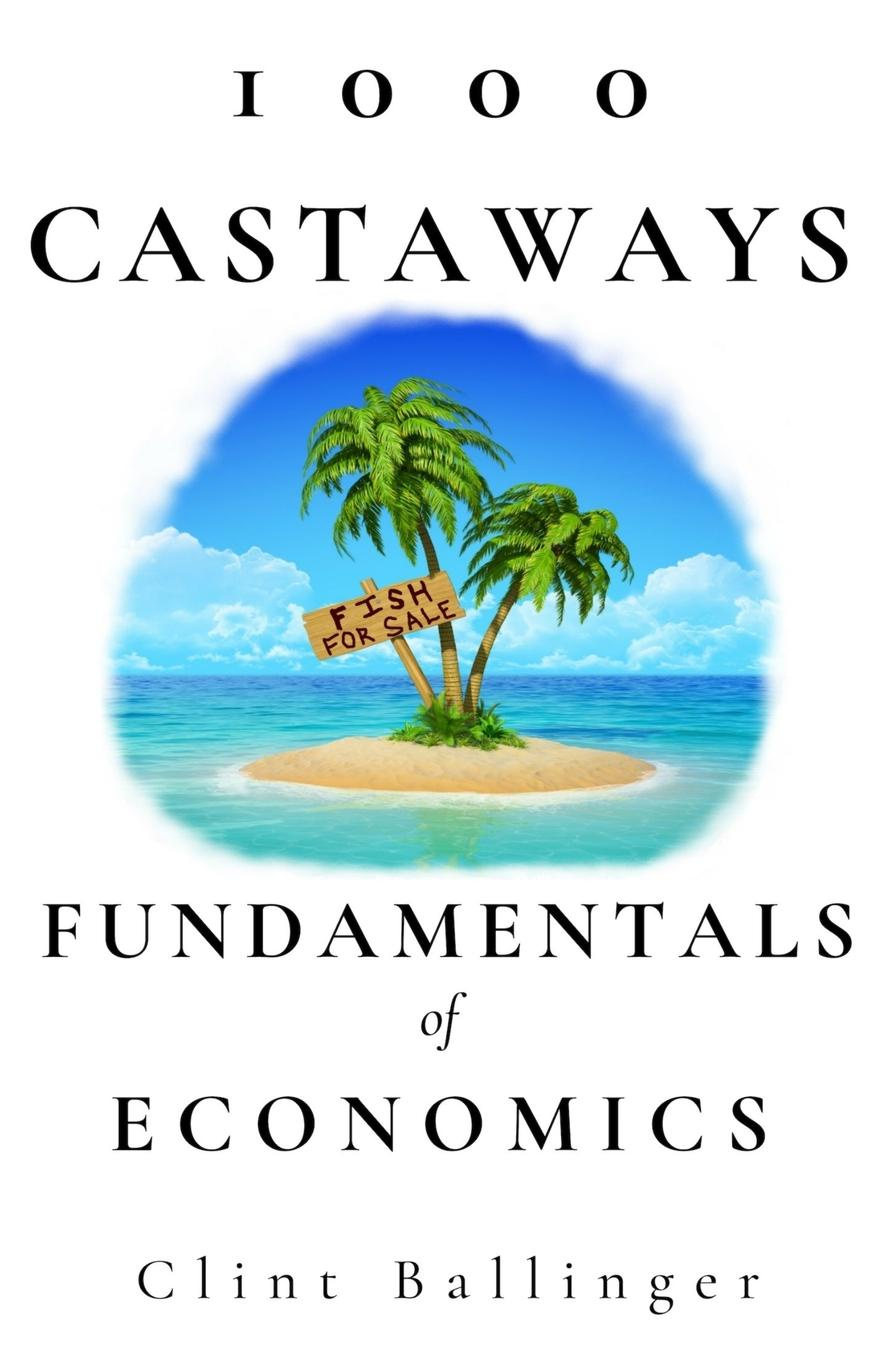 Clint Ballinger 1000 Castaways. Fundamentals of Economics greg ip aarp the little book of economics how the economy works in the real world