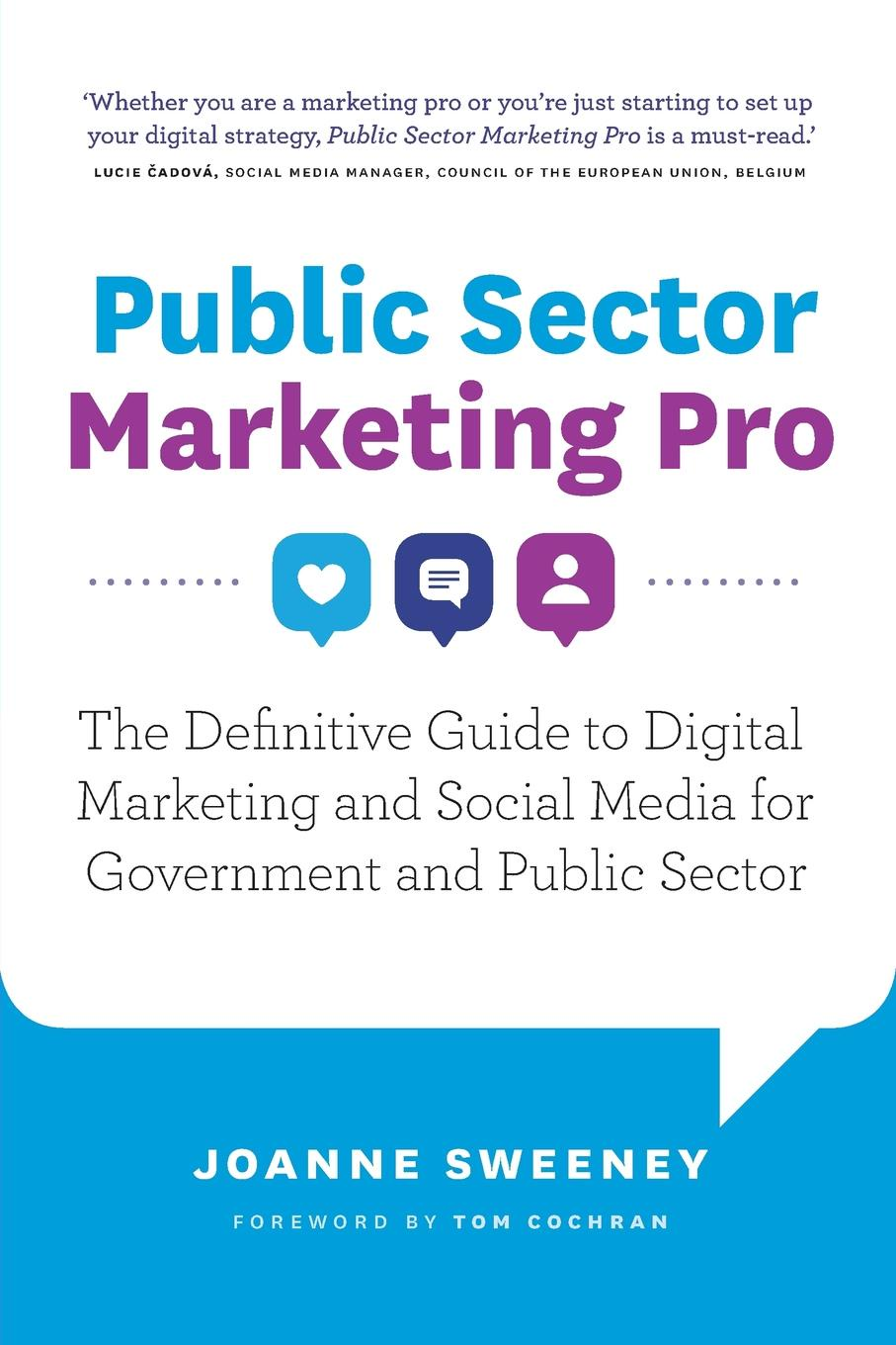 Joanne Sweeney Public Sector Marketing Pro. The Definitive Guide to Digital Marketing and Social Media for Government and Public Sector social media marketing for dummies elearning course digital only 6 month incomm